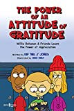 The Power of Attitude of Gratitude: Willie Bohanon and Friends Learn the Power of Showing Appreciation (Urban Character Education)