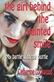 The Girl Behind the Painted Smile, Catherine Lockwood, 149298471X