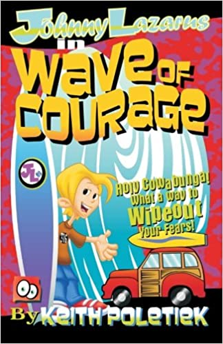 Johnny Lazarus in Wave of Courage (The Adventures of Johnny Lazarus Book 3)