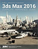 Kelly L. Murdock's Autodesk 3ds Max 2016 Complete Reference Guide