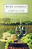 Wine Stories: A Little Sip of Italy