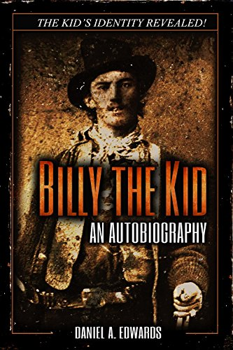 Billy the Kid: An Autobiography by [Edwards, Daniel]