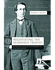 Negotiating the Numbered Treaties: An Intellectual and Political History of Alexander Morris