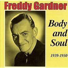 Body & Soul by Freddy Gardner