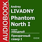 Phantom North I [Russian Edition] | Andrey Livadny