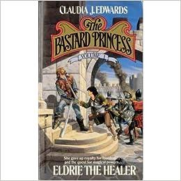 Book Eldrie the Healer (Bastard Princess, No 1) by Claudia J. Edwards (1988-06-05)