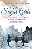 img - for The Sugar Girls: Tales Of Hardship, Love And Happiness In Tate & Lyle'S East End Factories by Duncan Barrett (April 30 2012) book / textbook / text book