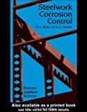 Steelwork Corrosion Control, Bayliss, D. A. and Chandler, K. A., 1851665757