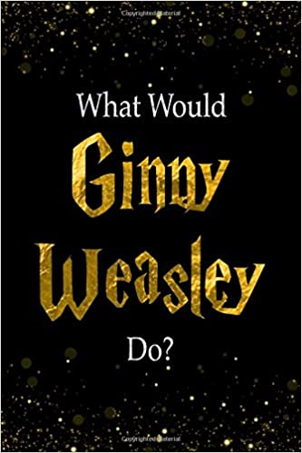 What Would Ginny Weasley Do? Ginny Weasley Designer Notebook