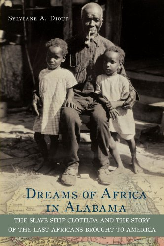 Dreams of Africa in Alabama: The Slave Ship Clotilda and the Story of the Last Africans Brought to America cover