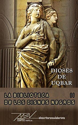 Dioses de Uqbar (La biblioteca de los cisnes negros nº 2) (Spanish Edition