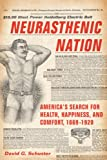 img - for Neurasthenic Nation: America's Search for Health, Happiness, and Comfort, 1869-1920 (Critical Issues in Health and Medicine) book / textbook / text book