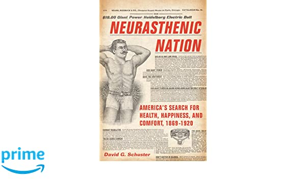 neurasthenic nation schuster david g