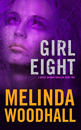 Girl Eight: A Mercy Harbor Thriller