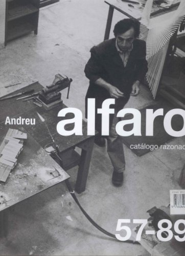 Descargar Libro Andreu Alfaro Catalogo Razonado, 2vols: Catalogue Raisonne: V. 1 & 2 Andreu Alfaro
