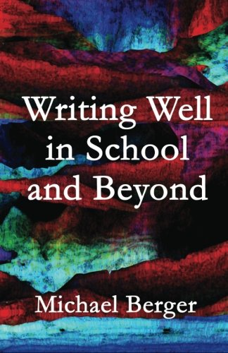 Writing Well in School and Beyond ()