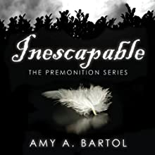 Inescapable: Premonition, Book 1 Audiobook by Amy Bartol Narrated by Emily Woo Zeller