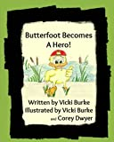 img - for Butterfoot Becomes a Hero book / textbook / text book