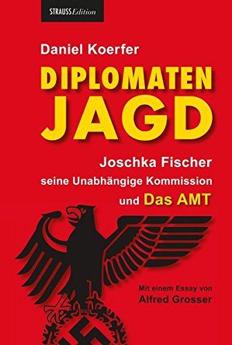 diplomatenjagd-joschka-fischer-seine-unabhngige-kommission-und-das-amt