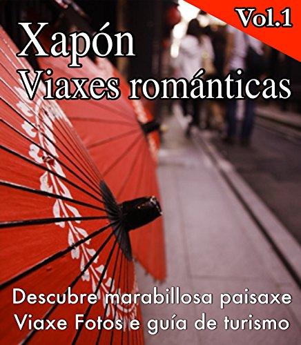 Descargar Libro Xapón Viaxes Románticas: Descubre Marabillosa Paisaxe Tep U