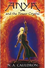 Anya and the Power Crystal (The Cupolian Seriers) (Volume 2) Paperback