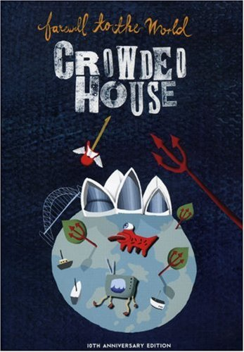 Crowded House: Farewell to the World Live by CROWDED HOUSE