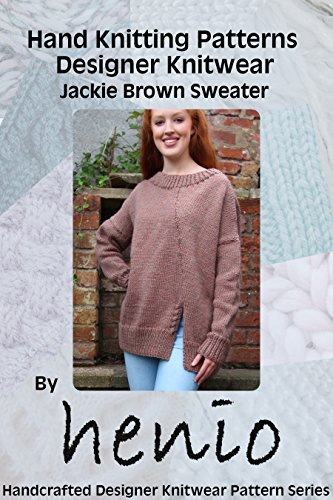 Hand Knitting Pattern: Designer Knitwear: Jackie Brown Sweater ...
