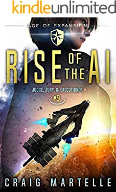 Rise of the AI: A Space Opera Adventure Legal Thriller (Judge, Jury, & Executioner Book 9)