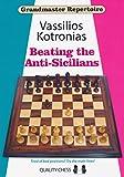 Beating The Anti-sicilians: Grandmaster Repertoire 6a-Vassilios Kotronias