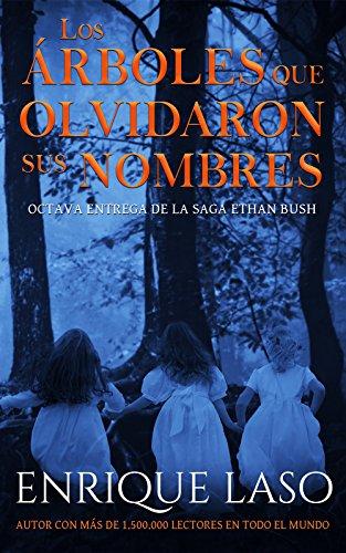 Los árboles que olvidaron sus nombres: Una nueva novela negra de suspense del agente del FBI (Ethan Bush nº 8) (Spanish Edition)