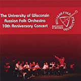 10th Anniversary Concert by University of Wisconsin Russian Folk Orchestra