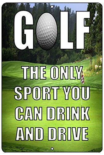 (Rogue River Tactical Funny Golf Metal Tin Sign The Only Sport Where You Can Drink and Drive Wall Decor Man Cave Bar Golfer Ball)