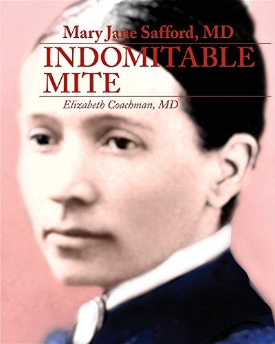 Mary Jane Safford, MD: Indomitable Mite