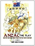 Anzac the Play, Mary Anneeta Mann, 1477295984