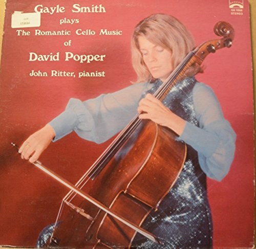 - Gayle Smith Plays the Romantic Cello Music of David Popper with John Ritter on the Piano (1974 Vinyl Record)