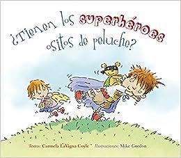 Amazon.com: Tienen los superheroes ositos de peluche? (Spanish Edition) (9788491451181): Carmela LaVigna, Mike Gordon: Books