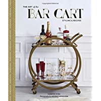 Art of the Bar Cart: Styling & Recipes