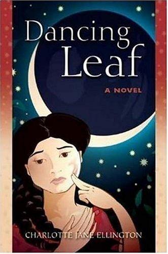 Dancing Leaf: A Novel by Charlotte Jane Ellington (2007-05-01) pdf