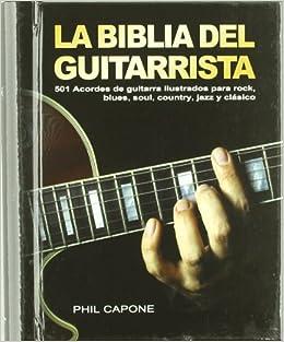 La biblia del guitarrista: Amazon.es: Capone, Phil, Garibay ...