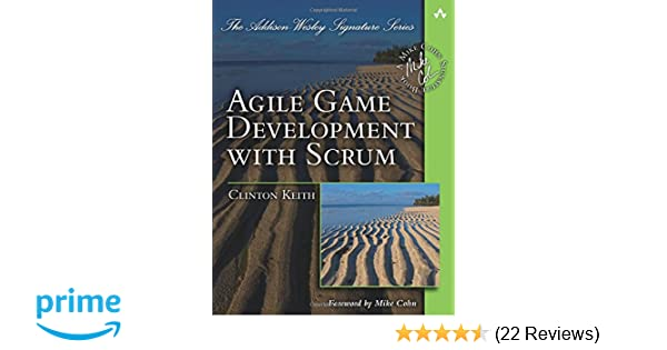 Agile Game Development with Scrum (Addison-Wesley Signature