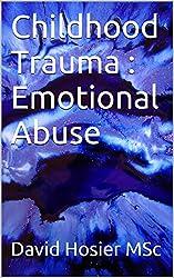 Childhood Trauma : Emotional Abuse
