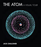 img - for The Atom: A Visual Tour (The MIT Press) book / textbook / text book