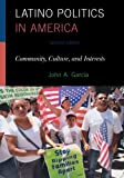 img - for Latino Politics in America: Community, Culture, and Interests (Spectrum Series: Race and Ethnicity in National and Global Politics) book / textbook / text book