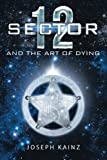 img - for Sector 12 and the Art of Dying book / textbook / text book