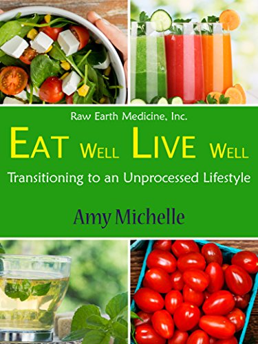 eat-well-live-well-transitioning-to-an-unprocessed-lifestyle-raw-earth-medicine-book-1