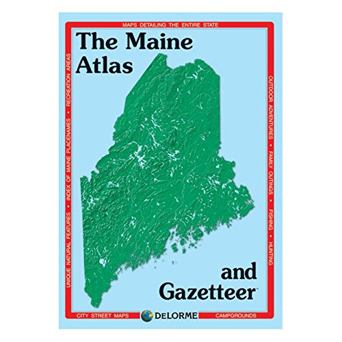 Maine Atlas & Gazetteer (Delorme Atlas & Gazetteer) (Trunk Ltd . Print Trunk)