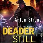 Deader Still: Simon Canderous, Book 2 | Anton Strout