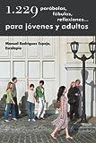 1. 229 ParáBolas, FáBulas, Reflexiones... para JóVenes y Adultos, Escolapio RodríGuez Espejo, 1463329105