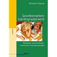 Grundkompetenz Schriftspracherwerb: Methoden und handlungsorientierte Praxisanregungen (BildungsWissen Lehramt)