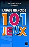 Langue française : 101 jeux par Gest